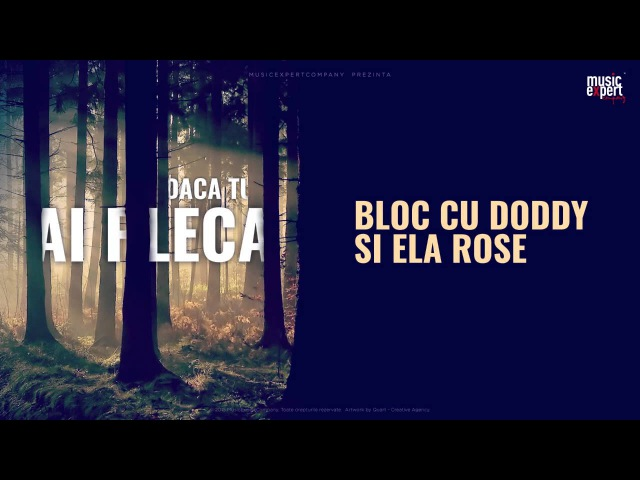 BLOC cu Doddy si Ela Rose Daca tu ai pleca