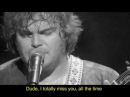 ☽‡☾ Dude I totally miss you live TENACIOUS D with lyric