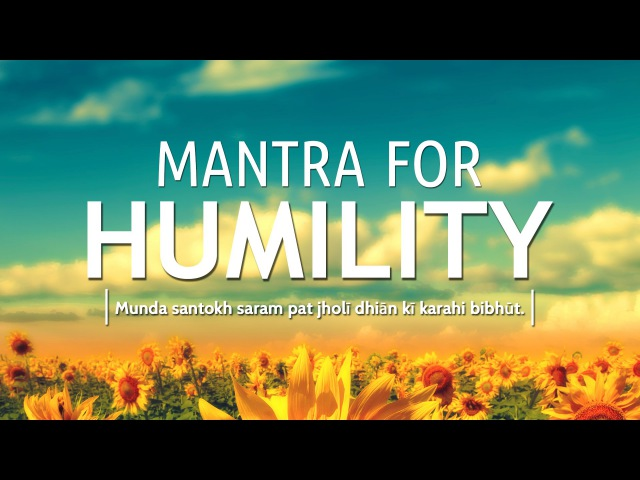 Mantra for Humility Aades Tisay Aades I DAY29 of 40 DAY SADHANA