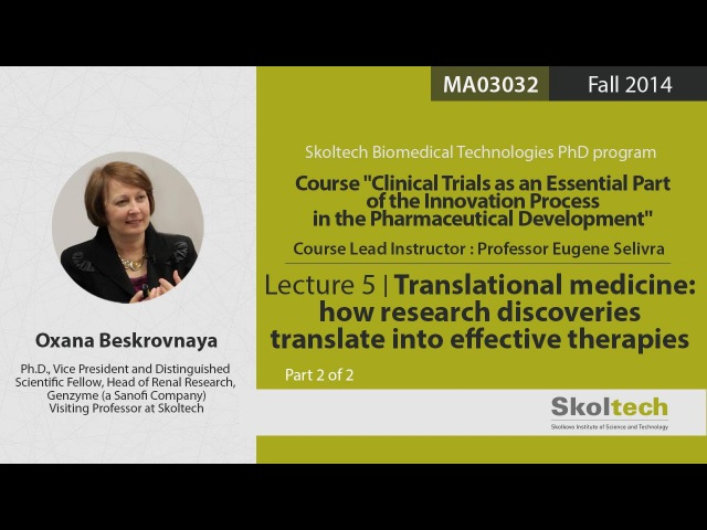 Translational medicine: how research discoveries translate into effective therapies (Part 2 of 2)