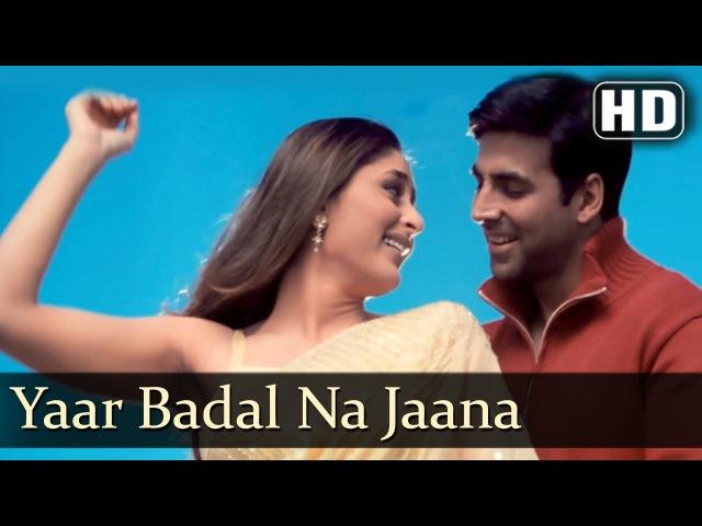 Yaar Badal Na Jaana Talaash The Hunt Begins Songs Akshay Kumar Kareena Kapoor Filmigaane
