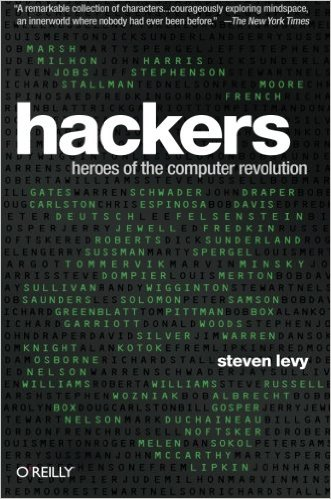Hackers: Heroes of the Computer Revolution: 25th Anniversary Edition - Steven Levy