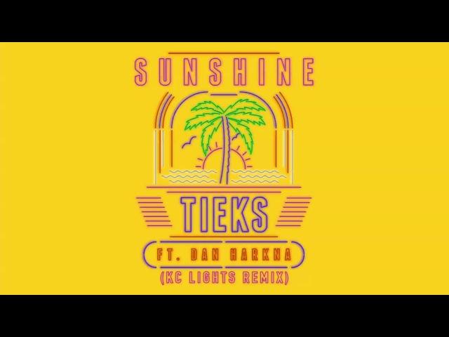 Tieks Sunshine feat Dan Harkna KC Lights Remix