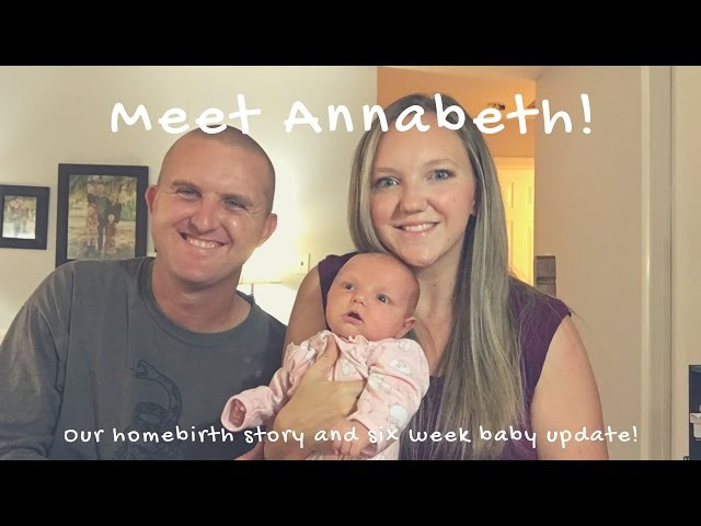 Meet Annabeth Our Homebirth Story and Six Week Update