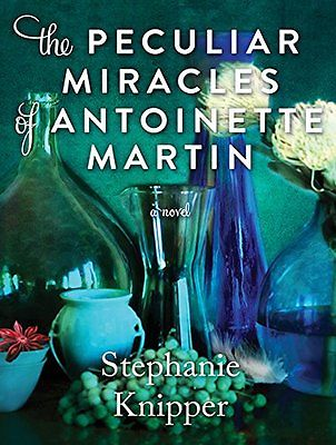 Stephanie Knipper - The Peculiar Miracles of Antoi