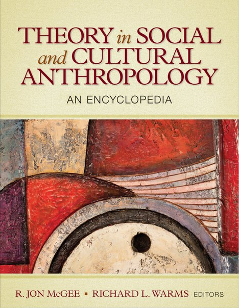 Theory in Social and Cultural Anthropology An Encyclopedia Dr Soc