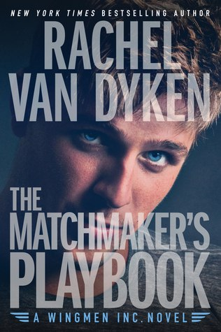The Matchmaker's Playbook (Wingmen Inc. #1) - Rachel Van Dyken