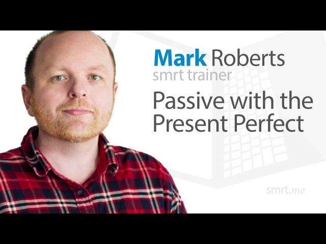 Passive with the Present Perfect