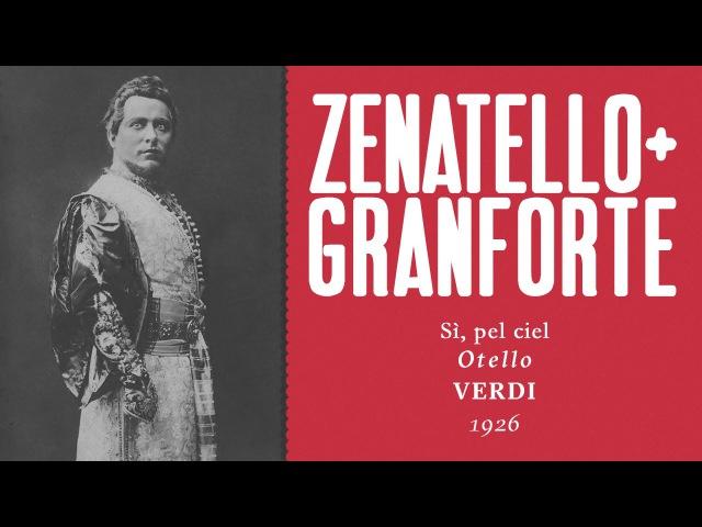 Giovanni Zenatello Apollo Granforte - Sì, pel ciel [Otello] - 1926