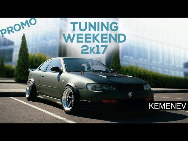 Tuning Weekend 2k17 Promo KEMENEV