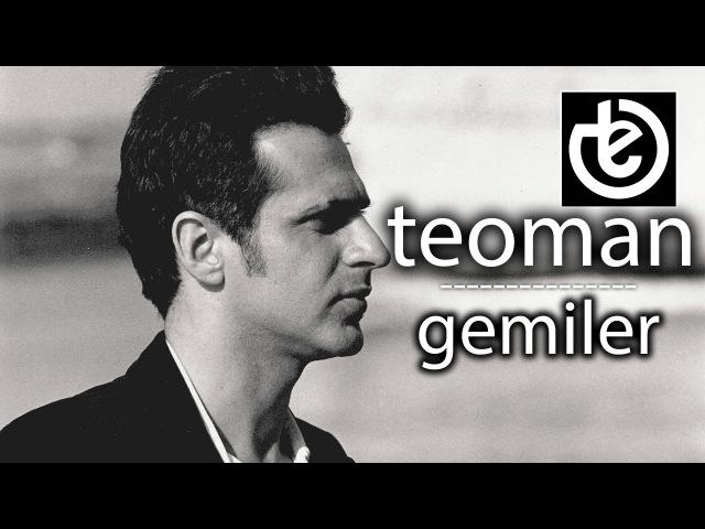Teoman - Gemiler