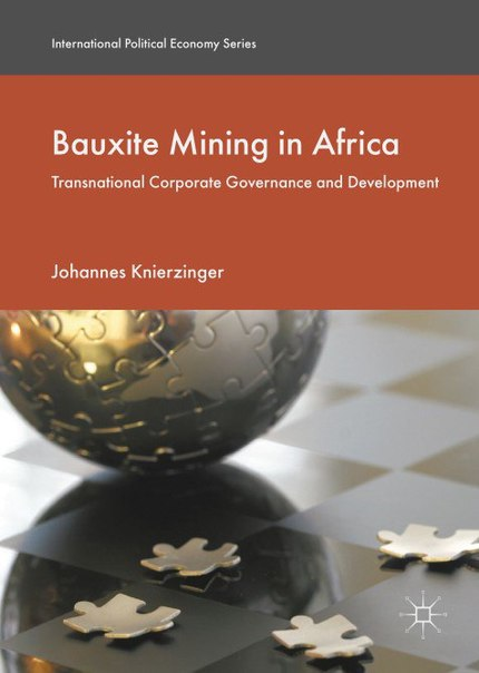 Bauxite Mining in Africa Transnational Corporate Governance and Development