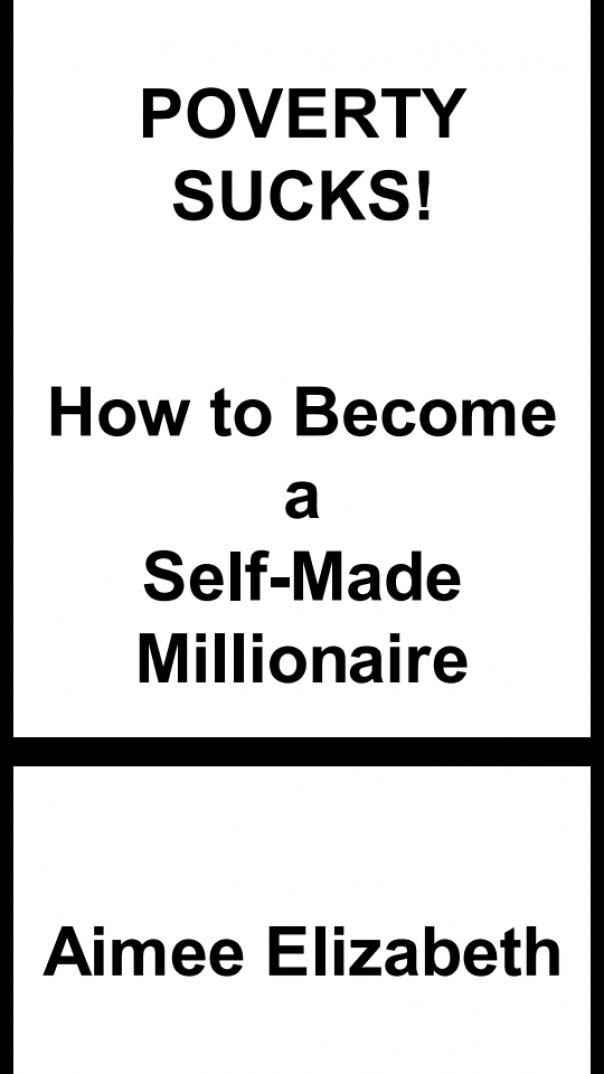Poverty Sucks How to Become a self made millionaire