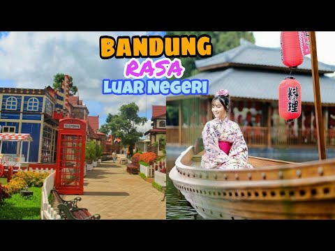 Tempat Wisata Bandung Rasa Wisata Luar Negeri