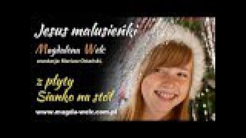 Jezus malusieńki Magda Welc kolędy i pastorałki