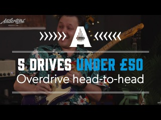 5 Overdrive Pedals UNDER £50 - Guitar Paradiso