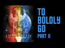 Star Trek Continues E11 To Boldly Go: Part II