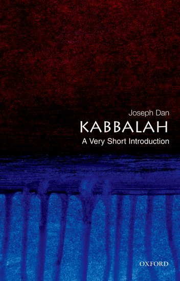 Dan, Joseph - Kabbalah, A Very Short Introduction (Oxford, 2006)
