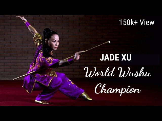 Jade Xu The World Wushu Champion Impressive Martial Artist
