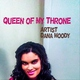 Dana Moody - Queen of My Throne