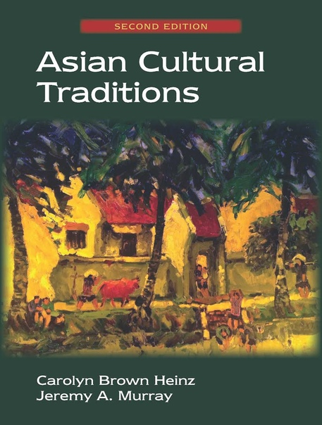 Asian Cultural Traditions, 2nd Edition