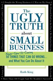 The Ugly Truth about Small Business