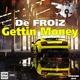 De FROiZ - Gettin Money-2