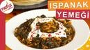 Ispanak Yemeği Nasıl Yapılır? Sebze Yemekleri Tarifi Nefis Yemek Tarifleri