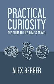 Practical Curiosity The Guide to Life, Love & Travel