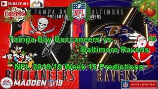 Tampa Bay Buccaneers vs Baltimore Ravens | NFL 2018-19 Week 15 | Predictions Madden NFL 19
