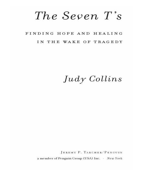 The Seven T's Finding Hope and Healing in the Wake of Tragedy by Judy Collins