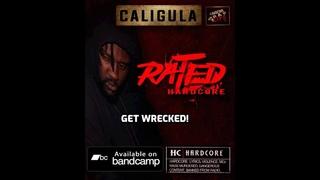 Caligula aka Cali Stylz -  Get Wrecked!