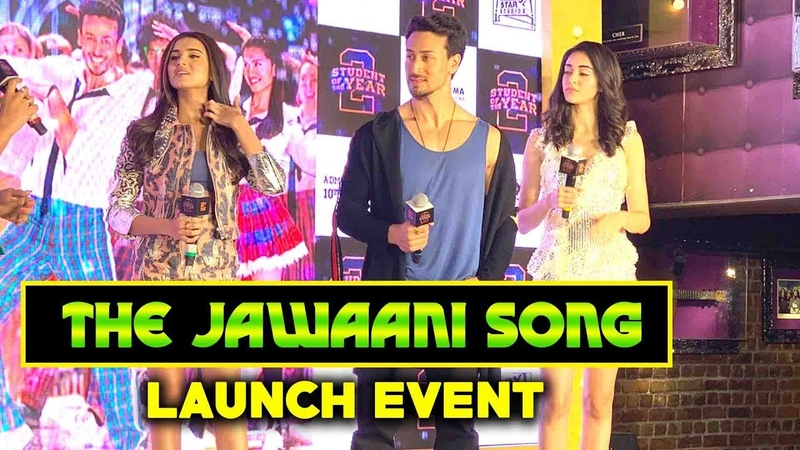 The Jawaani Song Launch Student Of The Year 2 Tiger Shroff Anaya Pandey Tara Sutaria