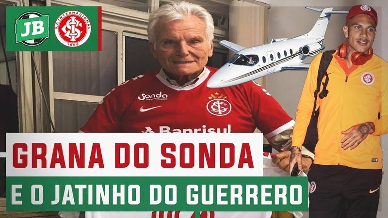 Quanto Sonda pagará para o Inter e jatinho exclusivo do Guerrero