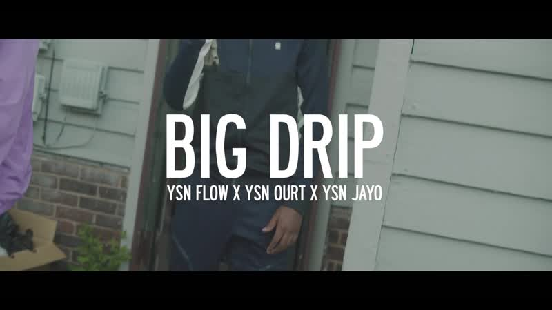 "YSN Ourt - ""Big Drip"" Ft. YSN Flow YSN Jayo (Official Music Video)"
