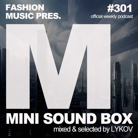 Lykov – Mini Sound Box Volume 301 (Weekly Mixtape) 301