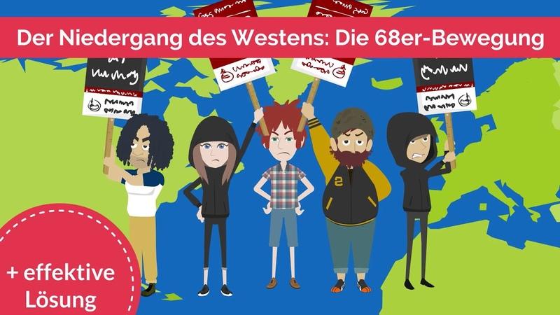 Der Niedergang des Westens: Die 68er-Bewegung (EFFEKTIVE Lösung)