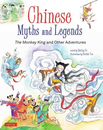 Chinese Myths and Legends - Fu, Shelley.;Yee, Patrick.;
