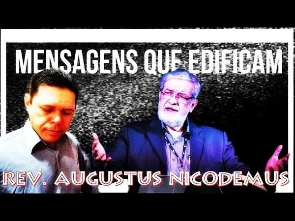 MENSAGENS QUE EDIFICAM = REV AUGUSTUS NICODEMOS