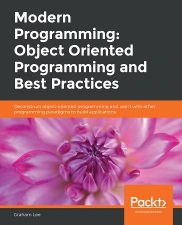 Modern Programming Object Oriented Programming and Best Practice - Graham Lee