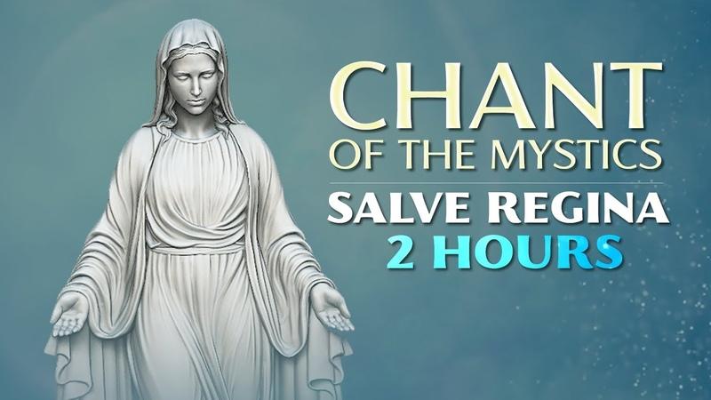 Chant of the Mystics Gregorian Chant Salve Regina Monastic Tone Hymn to Purity 2hours