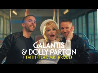Galantis & dolly parton feat. mr. probz - faith