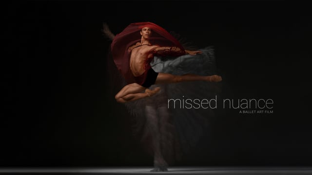 Missed Nuance - A Ballet Art Film - Now on iTunes 1