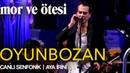 Mor ve ötesi - 'Oyunbozan' (Canlı Senfonik - Aya İrini) | Official Video