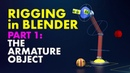 Beginners Guide to Rigging in Blender - Pt. 1 The Armature Object