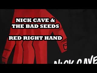"Nick cave & the bad seeds ""red right hand"""