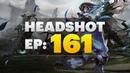 Dota 2 Headshot - Ep. 161