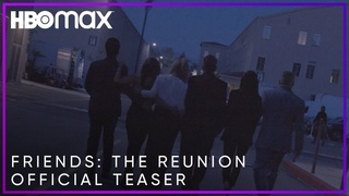 Friends: The Reunion   Official Teaser   HBO Max