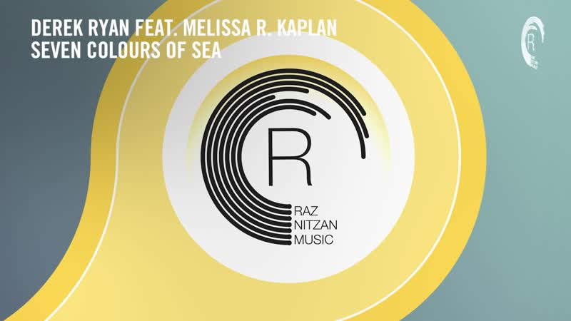 Derek Ryan feat. Melissa R Kaplan - Seven Colours Of Sea (RNM) Extended
