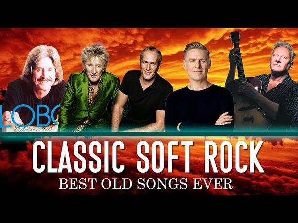 Lobo Air Supply Rod Stewart B'ryan A'dams Best Classic Soft Rock Relaxing Songs Ever